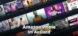 Amazon Prime Video im Ausland schauen: Ohne Ende Streaming-Spaß